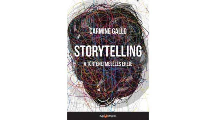 carmine-gallo-storytelling-a-tortenetmeseles-ereje
